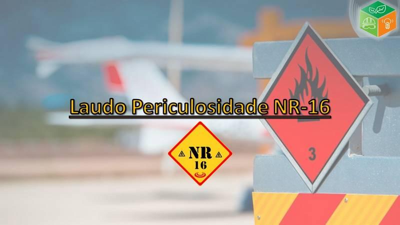 Laudo Periculosidade NR-16