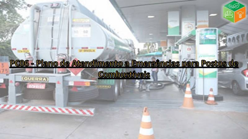 PC06 - Plano de Atendimento a Emergências para Postos de Combustíveis