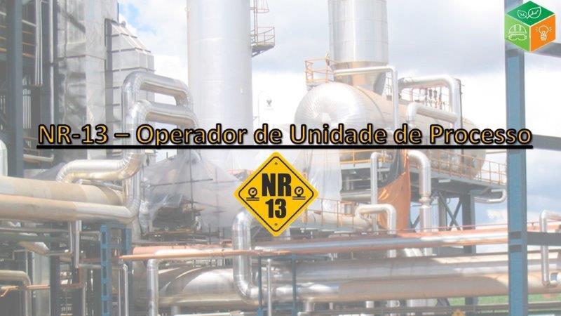 NR-13 Operador de Unidade de Processo