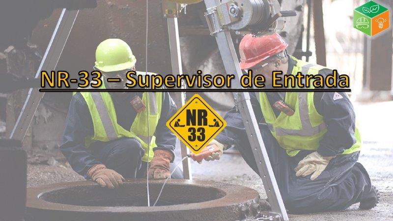 NR-33 Supervisor de Entrada
